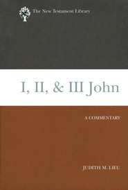 1, 2, and 3 John: New Testament Library [NTL]   -              By: Judith M. Lieu