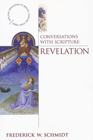 Conversations with Scripture: Revelation  -     By: Frederick W. Schmidt