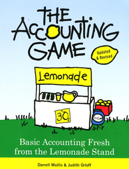 The Accounting Game: Basic Accounting Fresh from the Lemonade Stand  -     By: Darrell Mullis, Judith Orloff