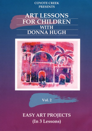 Art Lessons for Children with Donna Hugh, Volume 2: Easy Art Projects DVD  -     By: Donna Hugh