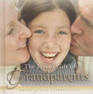 The Joyous Gift of Grandparents   -     By: New Leaf Press