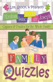 Family Quizzles: Lot, Stock, and Pharaoh-Abraham, Isaac,  Jacob and Joseph  -     By: Roger Howerton