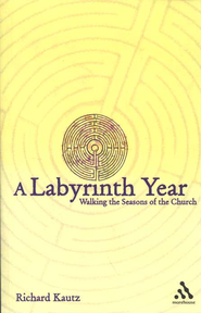 A Labyrinth Year: Walking the Seasons of the Church   -     By: Richard Kautz
