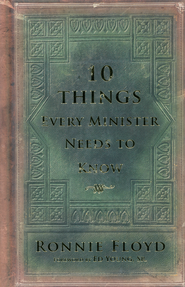 10 Things Every Minister Needs to Know   -     By: Ronnie Floyd
