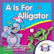 A Is For Alligator - PDF Download  [Download] -              By: Kim Mitzo Thompson, Karen Mitzo Hilderbrand                   Illustrated By: Tammy Ortner