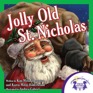 Jolly Old St.Nicholas - PDF Download  [Download] -              By: Kim Mitzo Thompson, Karen Mitzo Hilderbrand                   Illustrated By: Andrea Gabriel