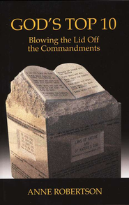 God's Top 10: Blowing the Lid Off the Commandments  -     By: Anne Robertson
