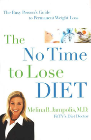The No-Time-to-Lose Diet: The Busy Person's Guide to Permanent Weight Loss  -     By: Dr. Melina Jampolis