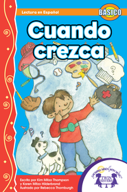 Cuando Crezca - PDF Download  [Download] -              By: Kim Mitzo Thompson, Karen Mitzo Hilderbrand                   Illustrated By: Rebecca Thornburgh