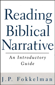 Reading Biblical Narrative: An Introductory Guide   -     By: J.P. Fokkelman
