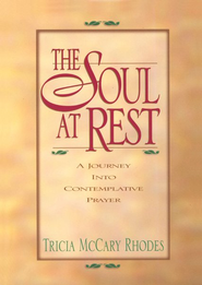The Soul at Rest   -              By: Tricia McCary Rhodes
