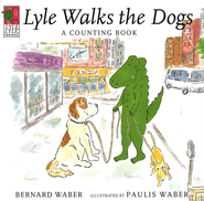 Lyle, Lyle Crocodile: Lyle Walks the Dogs  -     By: Bernard Waber