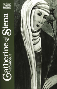 Catherine of Siena: Dialogue (Classics of Western Spirituality)  -     Edited By: Suzanne Noffke     By: Catherine of Siena