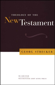 Theology of the New Testament   -     By: Georg Strecker