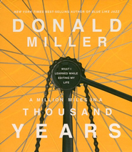 A Million Miles in a Thousand Years Unabridged Audiobook on CD - Slightly Imperfect  -              By: Donald Miller