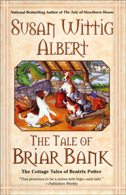 The Tale of Briar Bank - Slightly Imperfect  -              By: Susan Wittig Albert