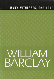 Many Witnesses, One Lord  -     By: William Barclay