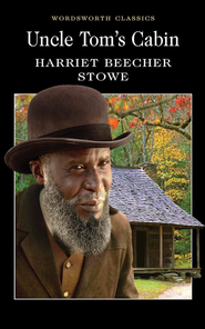 Uncle Tom's Cabin  -              By: Harriet Beecher Stowe
