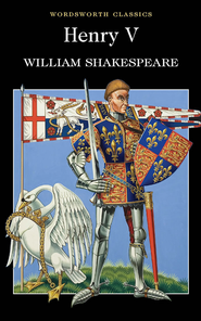 Henry V  -     By: William Shakespeare