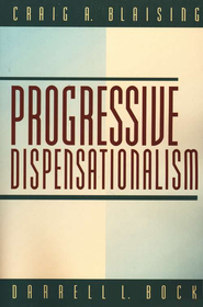 Progressive Dispensationalism   -     By: Craig A. Blaising, Darrell L. Bock