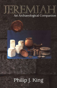 Jeremiah: An Archaeological Companion   -     By: Philip J. King