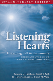 Listening Hearts: Discerning Call in Community: 20th Anniversary Edition  -     By: Suzanne G. Farnham, R. Taylor McLean, Joseph P. Gill