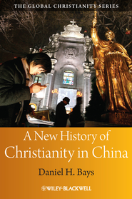 A New History of Christianity in China - eBook  -     By: Daniel H. Bays