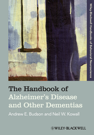 The Handbook of Alzheimer's Disease and Other Dementias - eBook  -     Edited By: Andrew E. Budson, Neil W. Kowall     By: Andrew E. Budson(Ed.) & Neil W. Kowall(Ed.)