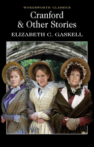 Cranford & Other Stories  -     By: Elizabeth Gaskell