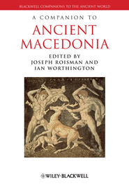 A Companion to Ancient Macedonia - eBook  -     Edited By: Joseph Roisman, Ian Worthington     By: Joseph Roisman(Ed.) & Ian Worthington(Ed.)