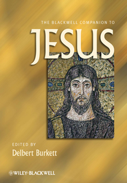 The Blackwell Companion to Jesus - eBook  -     By: Delbert Burkett
