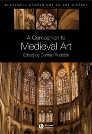 A Companion to Medieval Art: Romanesque and Gothic in Northern Europe - eBook  -     Edited By: Conrad Rudolph     By: Conrad Rudolph(Ed.)