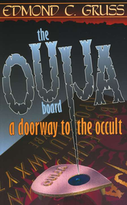 Ouija, Doorway to the Occult   -              By: Edmond C. Gruss