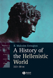 A History of the Hellenistic World: 323 - 30 BC - eBook  -     By: R. Malcolm Errington