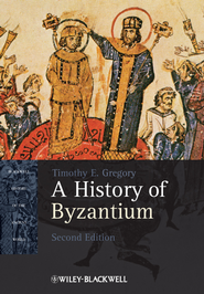 A History of Byzantium - eBook  -     By: Timothy E. Gregory