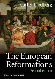The European Reformations - eBook  -     By: Carter Linberg