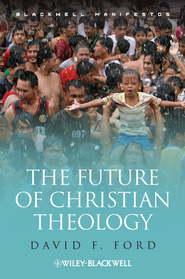 The Future of Christian Theology - eBook  -     By: David F. Ford