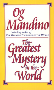 The Greatest Mystery in the World   -     By: Og Mandino