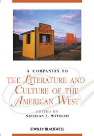 A Companion to the Literature and Culture of the American West - eBook  -     Edited By: Nicolas S. Witschi     By: Nicolas S. Witschi(Ed.)