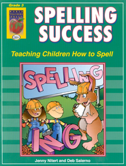 Spelling Success, Grade 3   -              By: Jenny Nitert, Deb Salerno