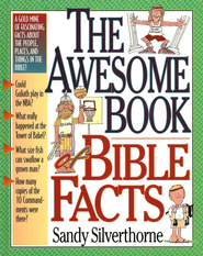The Awesome Book of Bible Facts   -     By: Sandy Silverthorne