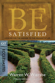 Be Satisfied: Looking for the Answer to the Meaning of Life - eBook  -     By: Warren W. Wiersbe