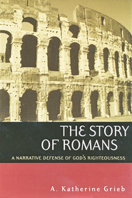 The Story of Romans: A Narrative Defense of God's Righteousness  -     By: A. Katherine Grieb