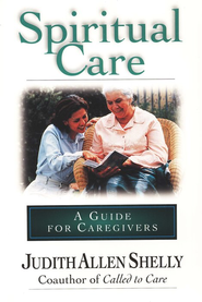 Spiritual Care: A Guide for Caregivers   -     By: Judith Allen Shelly