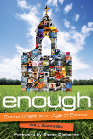 Enough: Contentment in an Age of Excess - eBook  -     By: Will Samson, Lisa Samson