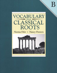 Vocabulary from Classical Roots Book B (Grade 8)   -              By: Norma Fifer