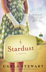 Stardust: A Novel - eBook  -     By: Carla Stewart