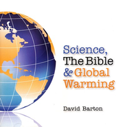 Science, The Bible & Global Warming CD  -     By: David Barton