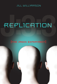 Replication: The Jason Experiment - eBook  -     By: Jill Williamson