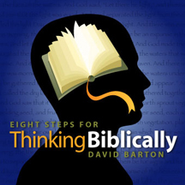 Eight Steps for Thinking Biblically Audiobook on CD  -     By: David Barton